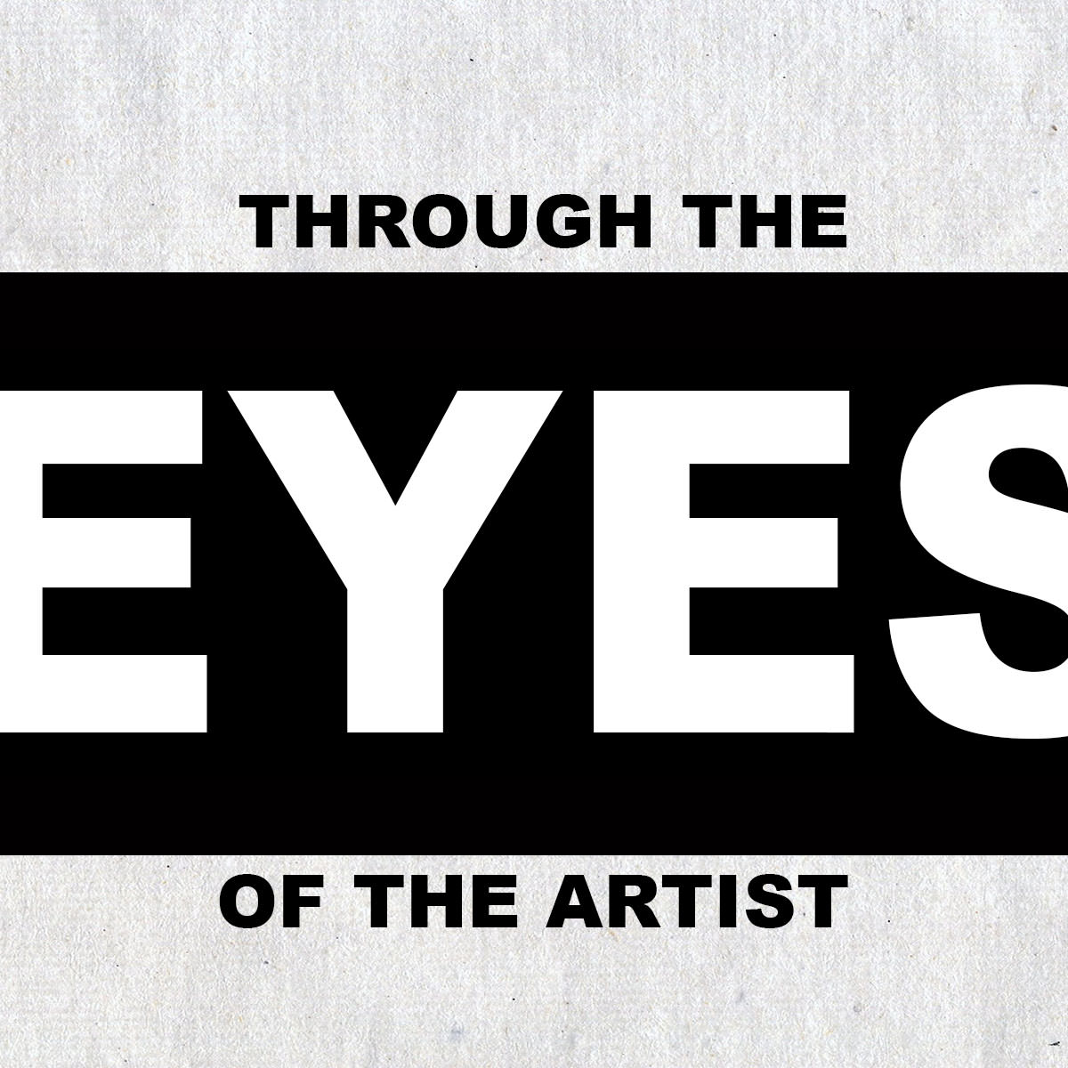 Eyes Art Show - Registration Now Open