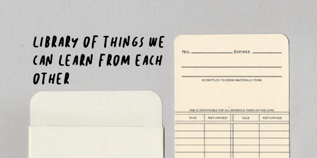 Library of Things We Can Learn from Each Other
