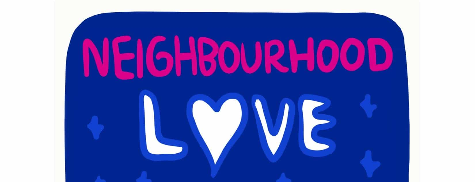 Neighbourhood Love