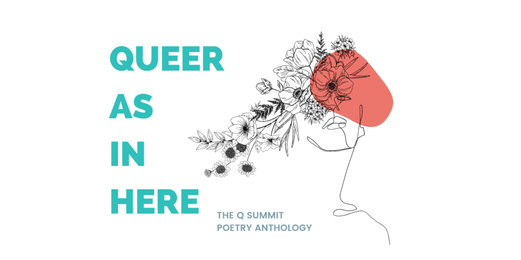 Queer As In Here: Q Summit's Digital Anthology